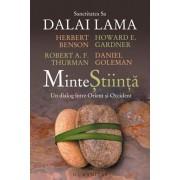 Minte stiinta:un dialog intre orient si occident/Dalai Lama
