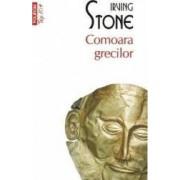 Comoara Grecilor - Irving Stone