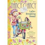 Fancy Nancy: Nancy Clancy, Late-Breaking News!, Hardcover/Jane O'Connor