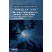 Human Rights in the Council of Europe and the European Union. Achievements, Trends and Challenges, Paperback/Rosie Slowe