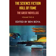 The Science Fiction Hall of Fame Volume Two-B: The Great Novellas, Paperback/Ben Bova