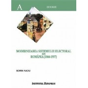 Modernizarea sistemului electoral din Romania (1866-1937)/Radu Sorin