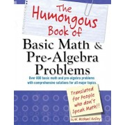 The Humongous Book of Basic Math and Pre-Algebra Problems, Paperback