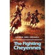 The Fighting Cheyennes, Paperback/George Bird Grinnell