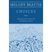 Choices: Taking Control of Your Life and Making It Matter, Paperback
