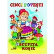 Cinci povesti - Scufita Rosie