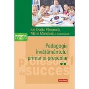 Pedagogia invatamantului primar si prescolar. Vol. II/Ion-Ovidiu Panisoara , Marin Manolescu