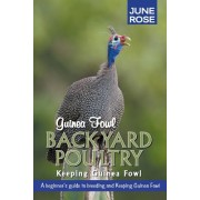 Guinea Fowl, Backyard Poultry: Keeping Guinea Fowl
