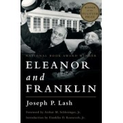 Eleanor and Franklin: The Story of Their Relationship, Based on Eleanor Roosevelt's Private Papers, Paperback