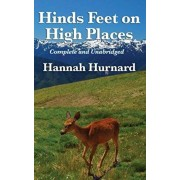 Hinds Feet on High Places Complete and Unabridged by Hannah Hurnard, Hardcover/Hannah Hurnard