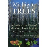 Michigan Trees: A Guide to the Trees of the Great Lakes Region, Paperback/Burton V. Barnes