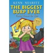 The Biggest Burp Ever: Funny Poems for Kids, Paperback/Kenn Nesbitt