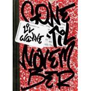 Gone 'Til November: A Journal of Rikers Island, Hardcover