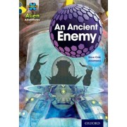 Project X Alien Adventures: Grey Book Band, Oxford Level 14: An Ancient Enemy, Paperback/Steve Cole