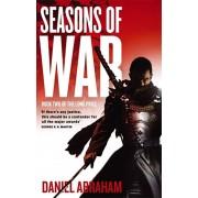 Seasons Of War. Book Two of The Long Price, Paperback/Daniel Abraham