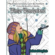 Simple and Easy Color By Numbers Coloring Book for Adults Winter Wonderland: Adult Color By Number Coloring Book with Winter Scenes and Designs for Re, Paperback/Zenmaster Coloring Books