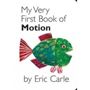 My Very First Book of Motion, Hardcover/Eric Carle