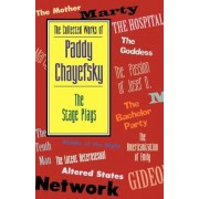 The Collected Works of Paddy Chayefsky: The Stage Plays, Paperback