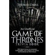 An Unofficial Game of Thrones Trivia Book: 250 Questions & Answers Exploring the Lands of Essos, Sothoryos & Westeros, Paperback/Thomas Driks