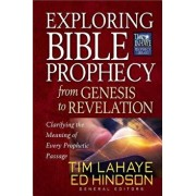 Exploring Bible Prophecy from Genesis to Revelation: Clarifying the Meaning of Every Prophetic Passage, Paperback/Tim LaHaye