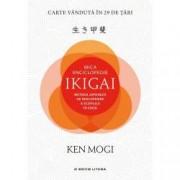 Mica Enciclopedie Ikigai. Metoda japoneza de descoperire a scopului in viata
