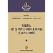 Directiva - act de dreptul Uniunii Europene – si dreptul român