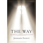 The Way: The Essential Classic of Opus Dei's Founder, Paperback/Josemaria Escriva