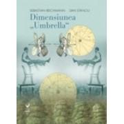 """Dimensiunea """"Umbrella""""."""