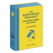 The Happiness Project One-Sentence Journal for Mothers: A Five-Year Record, Hardcover/Gretchen Rubin