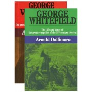 George Whitefield: 2 Volume Set: Life and Times of the Great Evangelist of the 18th Century Revival