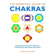 The Essential Guide to Chakras: Discover the Healing Power of Chakras for Mind, Body and Spirit, Paperback