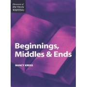 Elements of Fiction Writing - Beginnings, Middles & Ends, Paperback