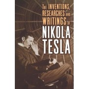 The Inventions, Researches and Writings of Nikola Tesla, Paperback