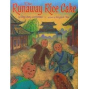 The Runaway Rice Cake, Hardcover/Ying Chang Compestine
