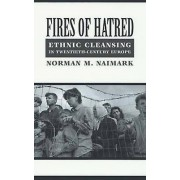Fires of Hatred Ethnic Cleansing in TwentiethCentury Europe by Nor...