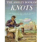 Ashley Book of Knots: Every Practical Knot--What It Looks Like, Who Uses It, Where It Comes From, and How to Tie It, Hardcover
