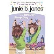 Junie B. Jones Is a Beauty Shop Guy, Paperback/Barbara Park