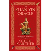 The Kuan Yin Oracle: The Voice of the Goddess of Compassion, Paperback