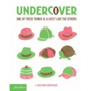 Undercover: One of These Things Is Almost Like the Others, Hardcover/Bastien Contraire