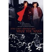 You Can't Always Get What You Want: My Life with the Rolling Stones, the Grateful Dead and Other Wonderful Reprobates, Paperback/Sam Cutler