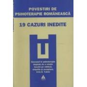 Povestiri de psihoterpie romaneasca - 19 Cazuri Inedite