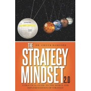 The Strategy Mindset 2.0: A Practical Guide To The Design and Implementation of Strategy, Paperback/Chuck Bamford