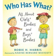 Who Has What': All about Girls' Bodies and Boys' Bodies, Hardcover/Robie H. Harris
