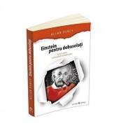 Einstein pentru debusolati - Solutii atomice pentru probleme relativ grave/Allan Percy
