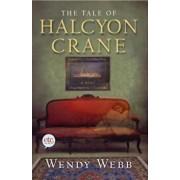 The Tale of Halcyon Crane, Paperback/Wendy Webb
