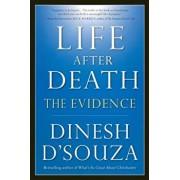 Life After Death: The Evidence, Paperback/Dinesh D'Souza