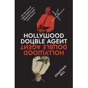 Hollywood Double Agent: The True Tale of Boris Morros, Film Producer Turned Cold War Spy, Hardcover/Jonathan Gill