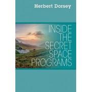 Inside the Secret Space Programs, Paperback/Herbert Dorsey