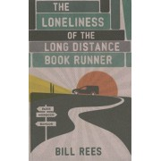 Loneliness of the Long Distance Book Runner, Paperback/Bill Rees