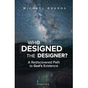 Who Designed the Designer': A Rediscovered Path to God's Existence, Paperback/Michael Augros